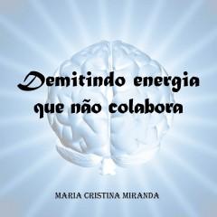 DEMITINDO ENERGIA QUE NÃO COLABORA