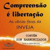 COMPREENSÃO É LIBERTAÇÃO - INVEJA - TEMA 1
