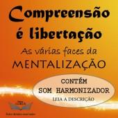 COMPREENSÃO É LIBERTAÇÃO - MENTALIZAÇÃO - TEMA 2
