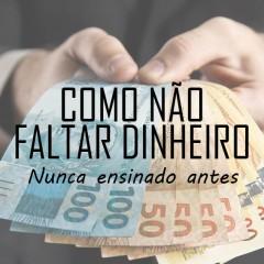 COMO NÃO FALTAR DINHEIRO