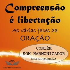 COMPREENSÃO É LIBERTAÇÃO - ORAÇÃO - TEMA 4